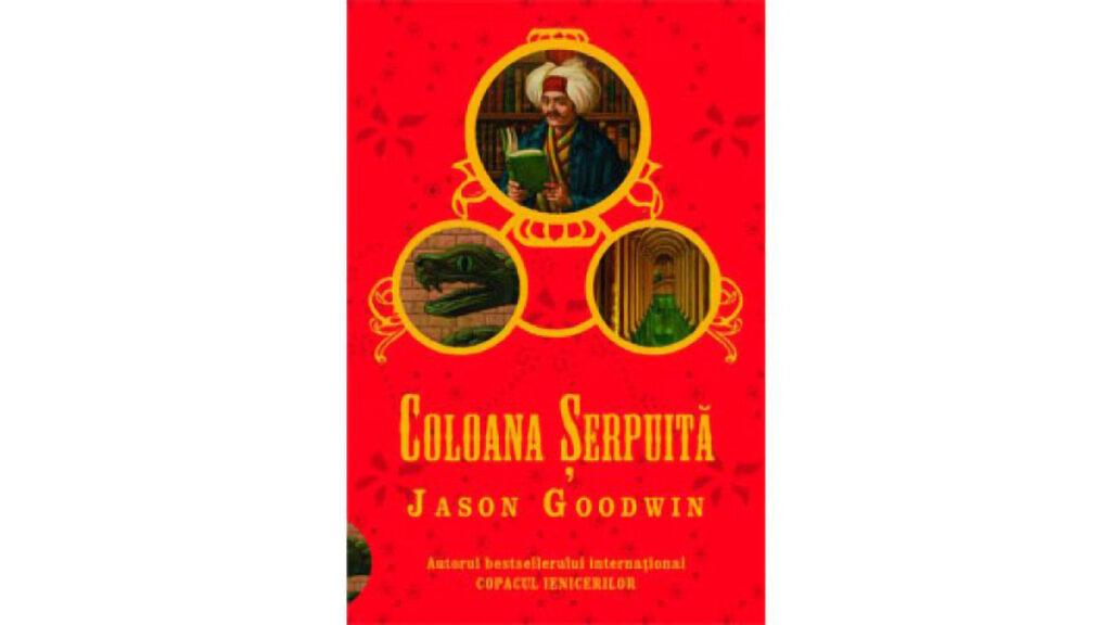 Coloana Șerpuită - Jason Goodwin